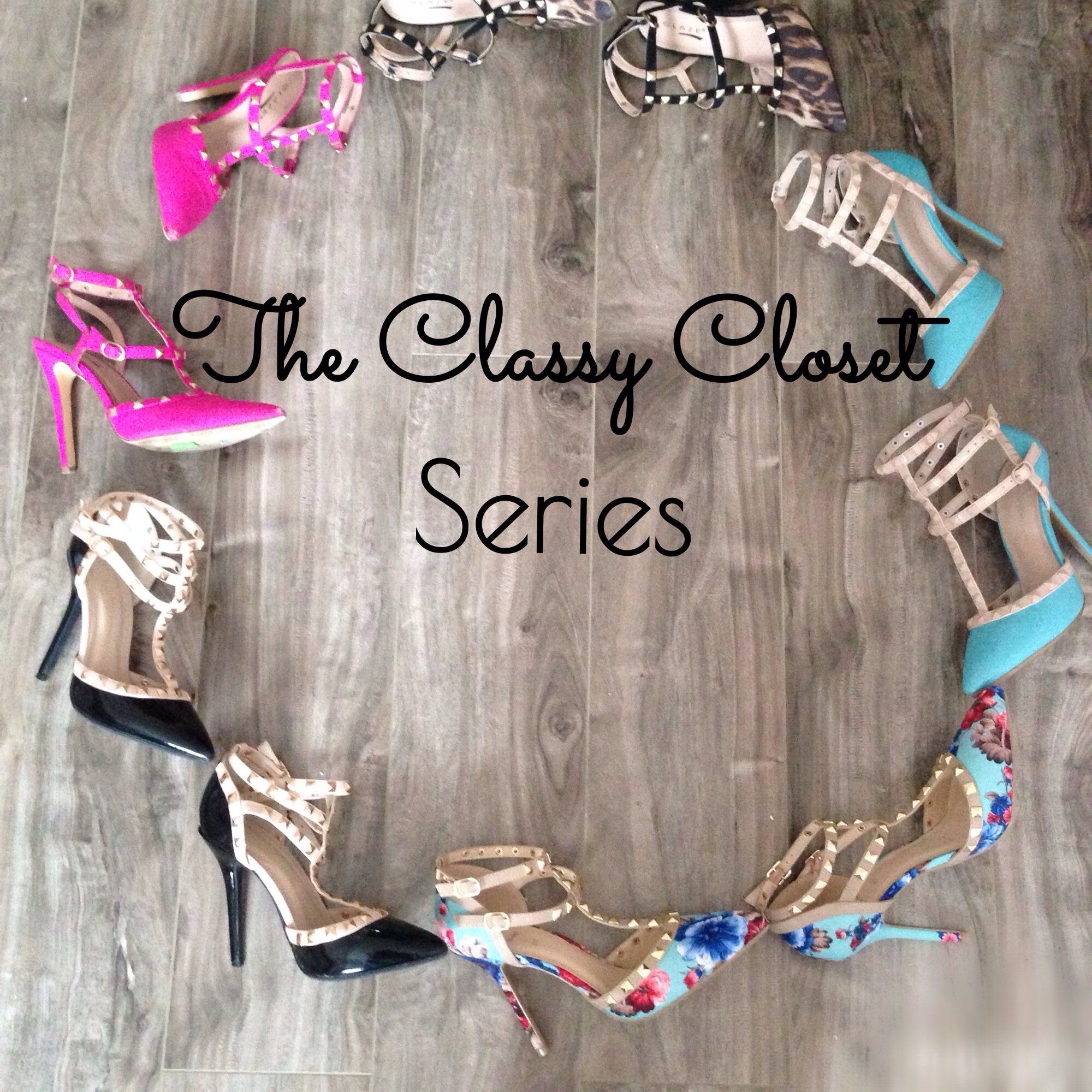 I Am Starting A New Series On The Blog; The Classy Closet Series!